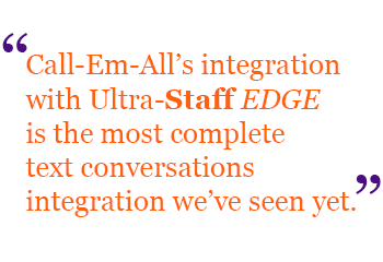Call Em All Quote About Ultra-Staff EDGE Integration